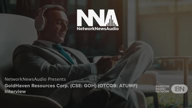 InvestorBrandNetwork-NetworkNewsAudio Interviews-GoldHaven Resources Corp. (CSE: GOH) (OTCQB: GHVNF) Interview