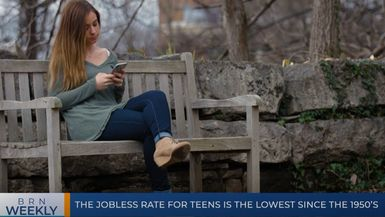 BRN Weekly | The teen jobless rate is the lowest since the 1950's & our best segments for the week