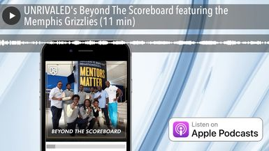 UNRIVALED's Beyond The Scoreboard featuring the Memphis Grizzlies (11 min)