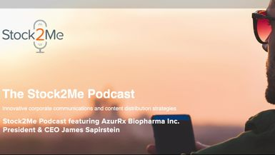 Stock2Me-Stock2Me Podcast featuring AzurRx Biopharma Inc. President & CEO James Sapirstein