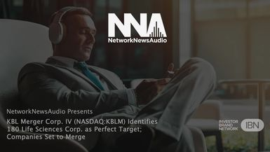 InvestorBrandNetwork-NetworkNewsAudio News-KBL Merger Corp. IV (NASDAQ: KBLM) Identifies 180 Life Sciences Corp. as Perfect Target; Companies Set to Merge