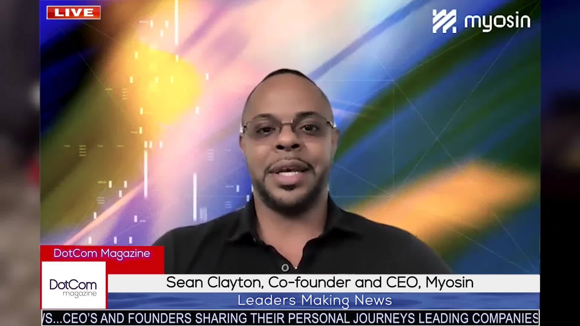 Sean Clayton, Co-founder and CEO of Myosin, a DotCom Magazine Exclusive Interview