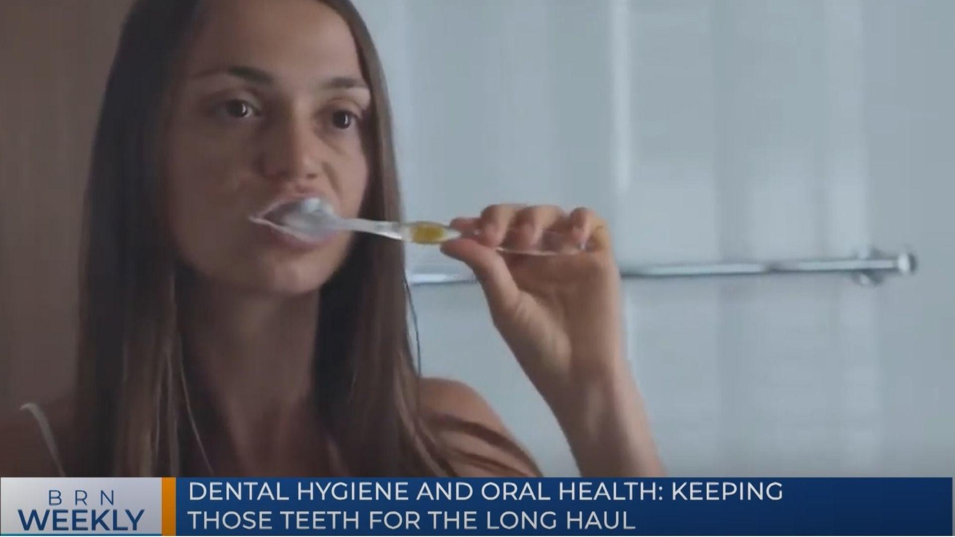 BRN Weekly   Dental hygiene and oral health: Keeping those teeth for the long haul