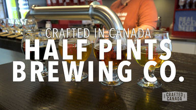 Crafted in Canada - S01 EP8 Half Pints