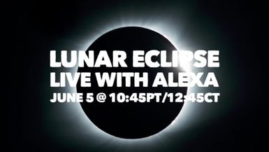 LUNAR ECLIPSE LIVE WITH ALEXA PERSON