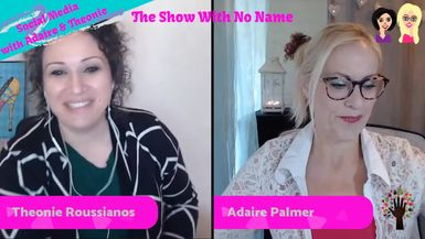 The Show with No Name. Adaire Palmer & Theonie Roussianos