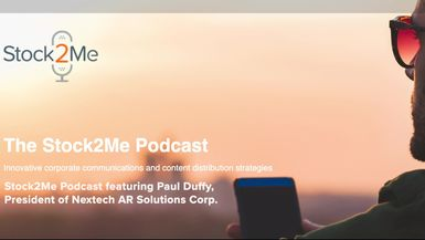 Stock2Me-Stock2Me Podcast featuring Paul Duffy, President of Nextech AR Solutions Corp. (NEXCF)
