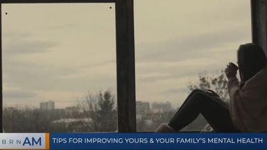 BRN AM | Tips for improving yours & your family's mental health