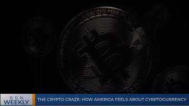 BRN AM | The crypto craze: how America feels about cyrptocurrency & our best segments for the week