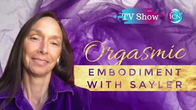 Inspired Choices Network - Organismic Embodiment By Sayler - Nature Spirits & Magical, Orgasmic You