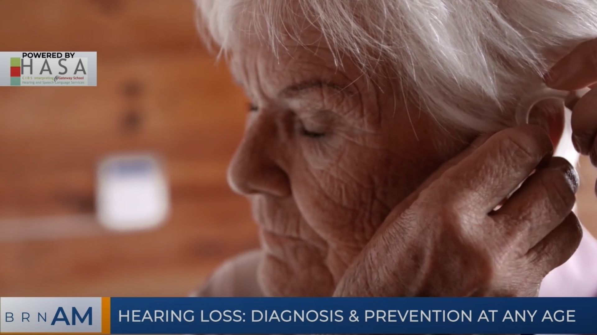 BRN AM | Hearing loss: diagnosis & prevention at any age