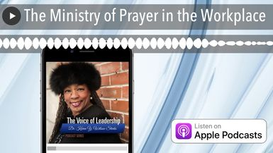 The Ministry of Prayer in the Workplace