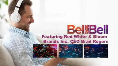 Bell2Bell-Bell2Bell Podcast featuring Red White & Bloom Brands Inc. (RWBYF) CEO Brad Rogers