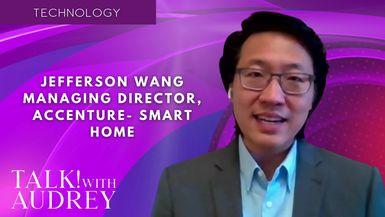 TALK! with AUDREY - Jefferson Wang - Managing Director, Accenture - Smart Home