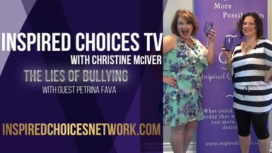 Inspired Choices with Christine McIver - Busting The Lies Of Bullying Guest Petrina Fava