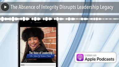 The Absence of Integrity Disrupts Leadership Legacy