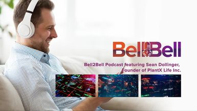 Bell2Bell-Bell2Bell Podcast featuring Sean Dollinger, Founder of PlantX Life Inc. (PLXTF)