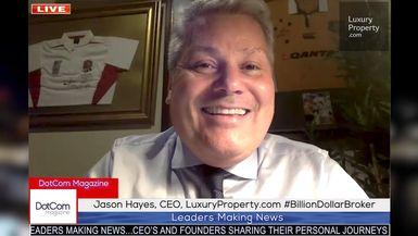 Jason Hayes, CEO, LuxuryProperty.com @BillionDollarBroker, A DotCom Magazine Exclusive Interview
