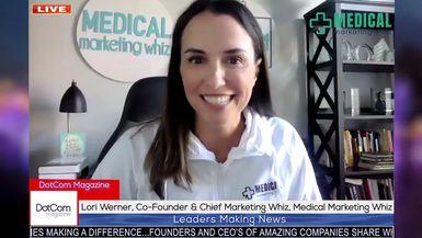 Lori Werner, Co-Founder & Chief Marketing Whiz, Medical Marketing Whiz, A DotCom Magazine Interview