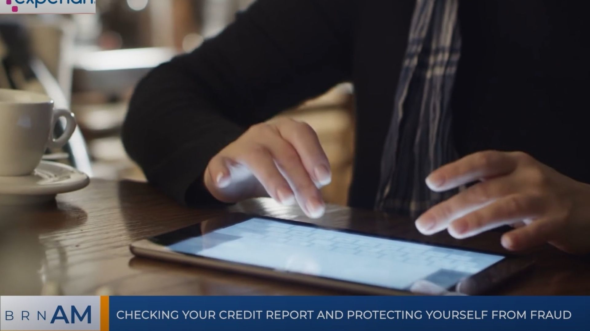 BRN AM | Checking your credit report and protecting yourself from fraud