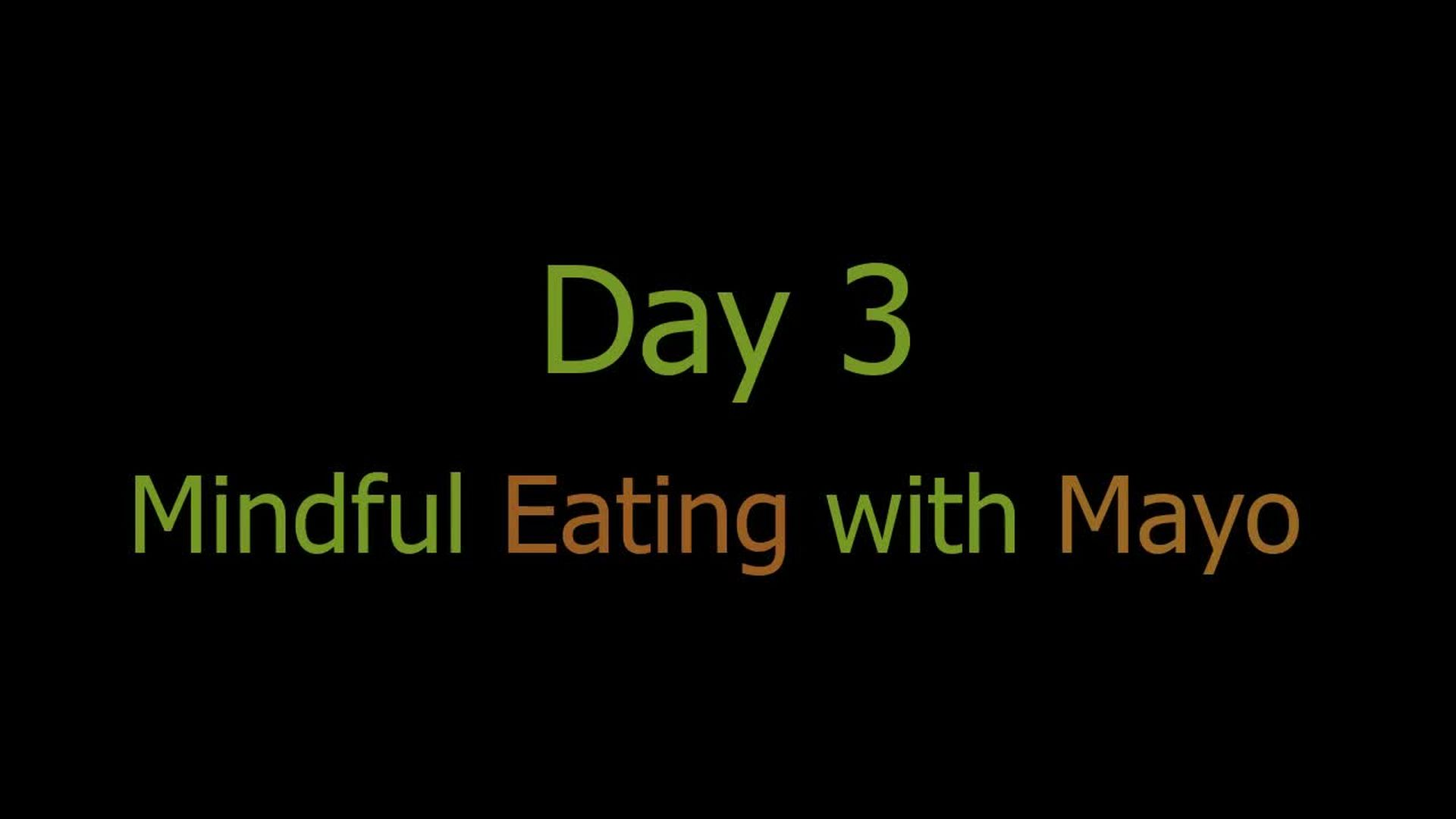 Mindful Eating with Mayo Day 3 of 30