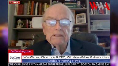 Win Weber, Chairman & CEO, Winston Weber & Associates, A DotCom Magazine Exclusive Interview