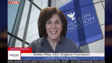 Shelley Miles - CEO - Singleton Foundation, A DotCom Magazine Exclusive Interview