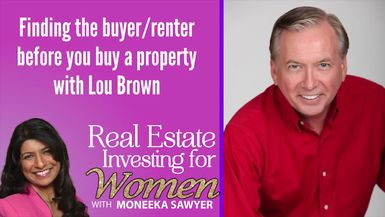 Finding the Buyer/Renter Before You Buy a Property with Lou Brown - REAL ESTATE INVESTING FOR WOMEN
