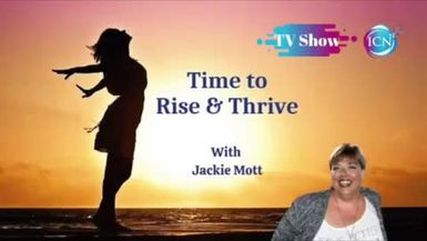Inspired Choices Network - Time to Rise and Thrive with Jackie Mott - 5 Stages Of Starting Over ~ Stage 3