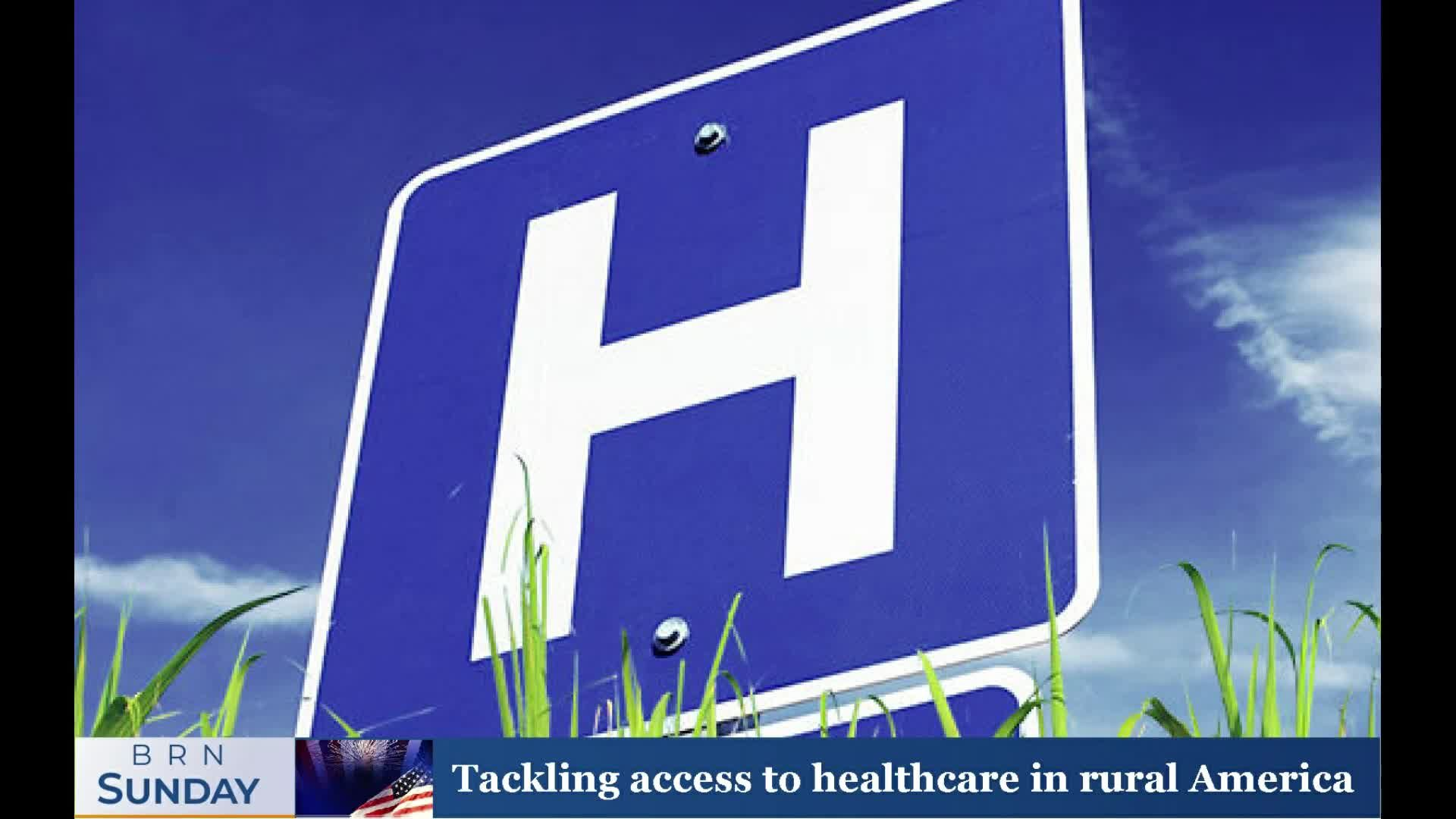 BRN Sunday | Tackling access to healthcare in rural America