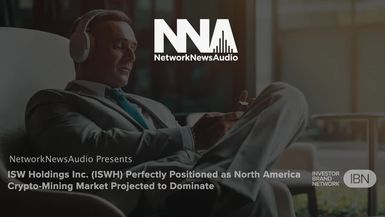 NetworkNewsAudio News-ISW Holdings (ISWH) Perfectly Positioned as North America Crypto-Mining Market Projected to Dominate