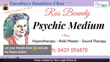 Tuesdays Intuitive Chat with Leanne & Ros - 30th July 2019