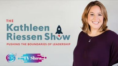 Inspired Choices Network - The Kathleen Riessen Show - The Great Resignation – Why Should I Care?