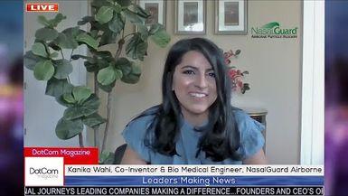 Kanika Wahi, Co-Inventor of Nasal Guard Airborne, DotCom Magazine Exclusive Interview