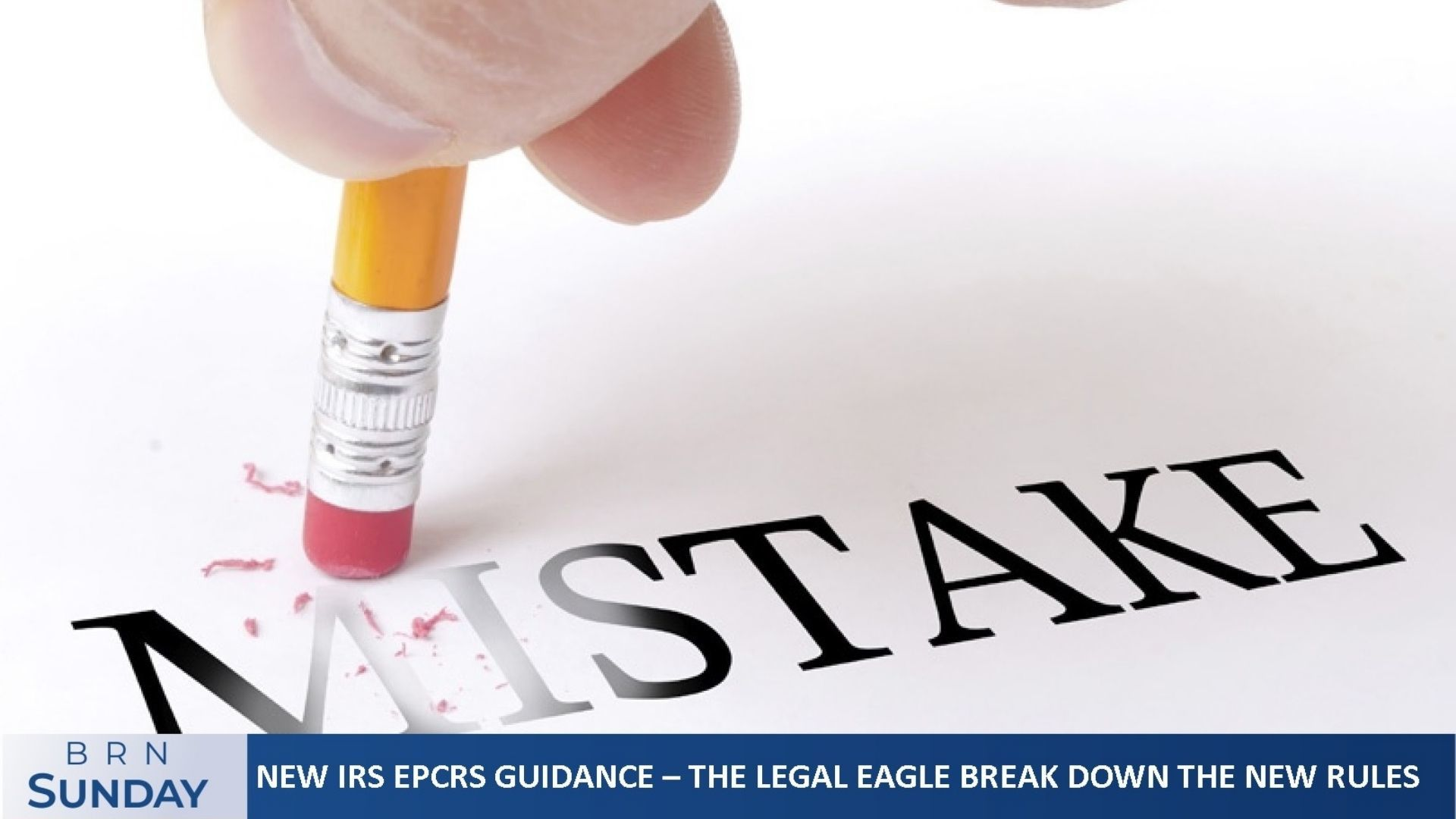 BRN Sunday | New IRS EPCRS guidance makes its debut! – The Legal Eagle break down the new rules
