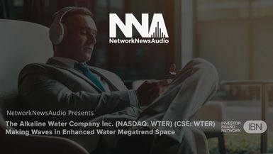 NetworkNewsAudio News-The Alkaline Water Company Inc. (NASDAQ: WTER) (CSE: WTER) Making Waves in Enhanced Water Megatrend Space