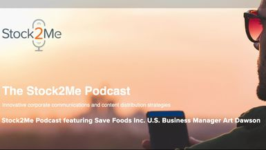 Stock2Me-Stock2Me Podcast featuring Save Foods (SVFD) U.S. Business Manager Art Dawson