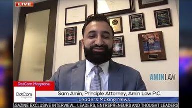 Sam Amin, Principal Attorney, Amin Law, A DotCom Magazine Exclusive Interview