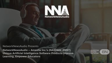 Amesite Inc.'s (NASDAQ: AMST) Unique Artificial Intelligence Software Products Improve Learning, Empower Educators