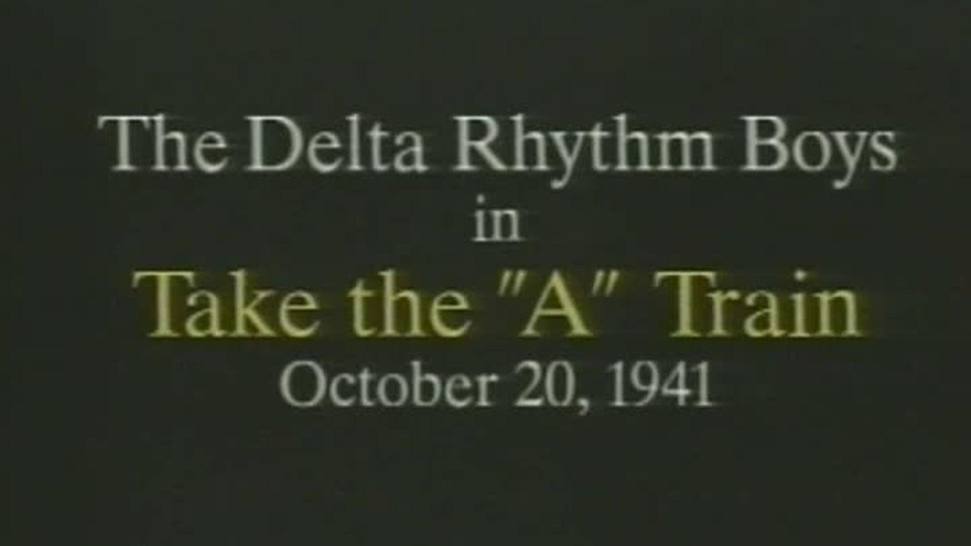 Delta Rhythm Boys - Take the A Train
