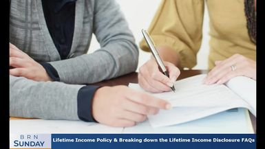BRN Sunday | Lifetime Income Policy & Breaking down the Lifetime Income Disclosure FAQs