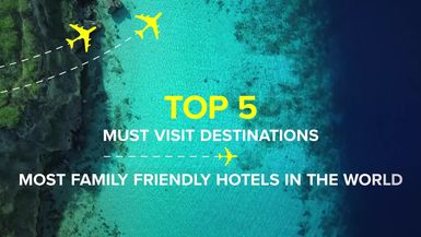 Top 5 Must Visit Destinations  FAMILY FRIENDLY