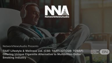 NetworkNewsAudio News-TAAT Lifestyle & Wellness Ltd. (CSE TAAT) (OTCQB TOBAF) Offering Unique Cigarette Alternative to Multibillion-Dollar Smoking Industry