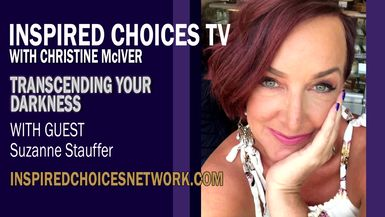 Inspired Choices with Christine McIver - Living Your Soul Truth Guest Suzanne Stauffer