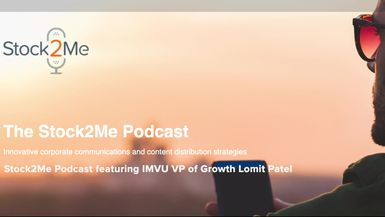 Stock2Me-Stock2Me Podcast featuring IMVU VP of Growth Lomit Patel