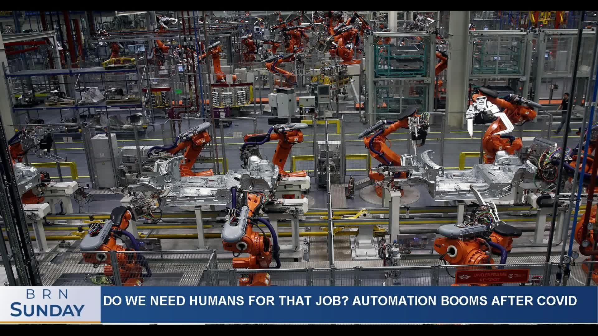 BRN Sunday   Do we need humans for that job? Automation booms after COVID