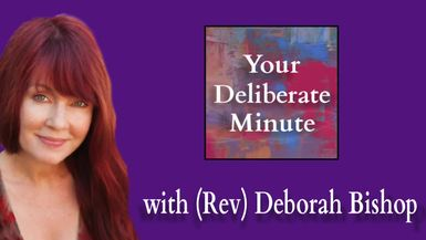 DELIBERATE MINUTE - EPISODE 020 - BEING POSITIVE