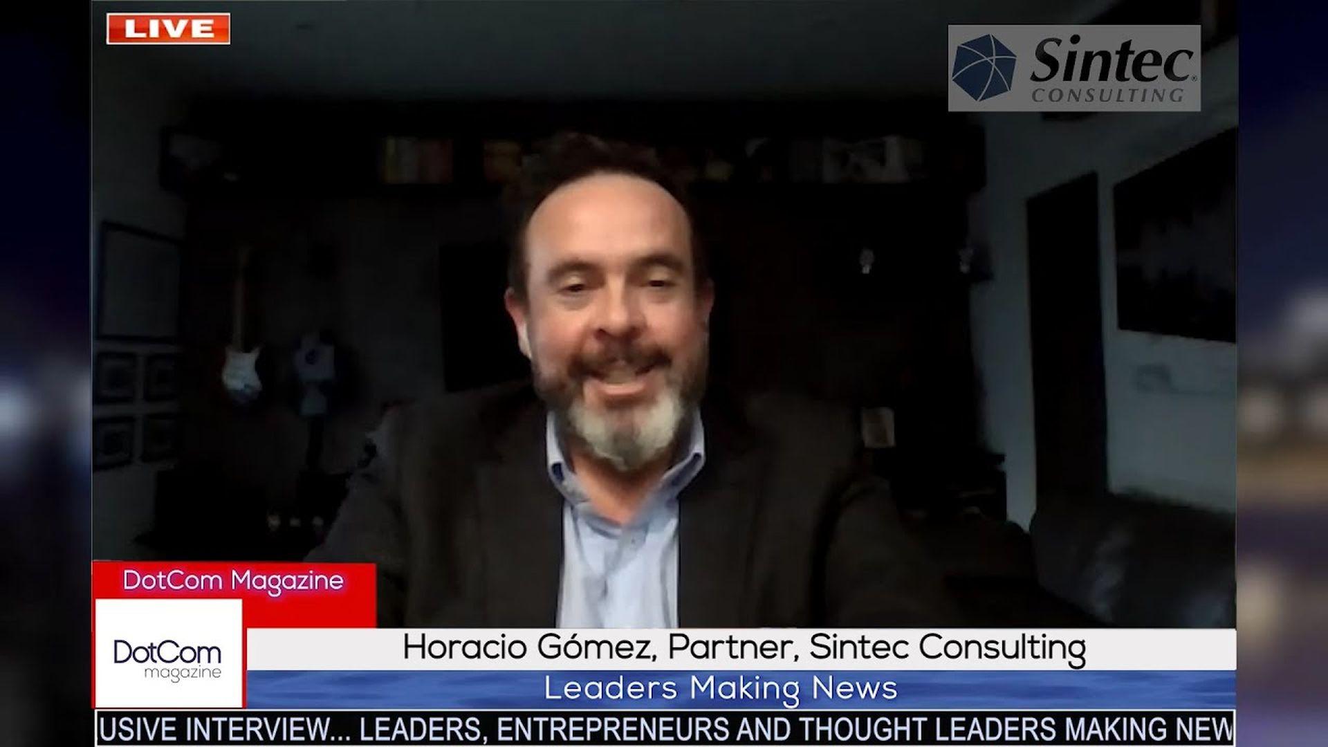 Horacio Gómez, Managing Partner, Sintec, A DotCom Magazine Exclusive Interview