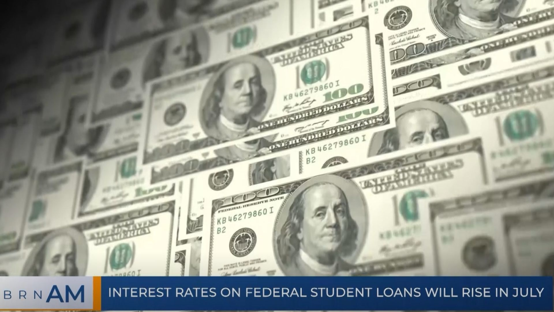 BRN AM   Interest rates on federal student loans will rise in July