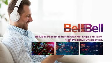 Bell2Bell-Bell2Bell Podcast featuring CEO Mel Engle and Team from Predictive Oncology Inc. (POAI)